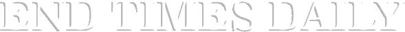 EndTimes Daily Logo
